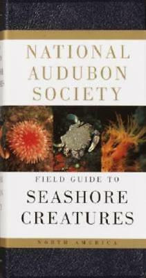National Audubon Society Field Guide to Seashore Creatures: North America: New