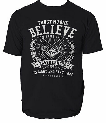 TRUST NO ONE T Shirt BELIEVE IN YOUR SELF BROTHERHOOD S-3XL
