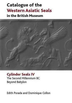 Catalogue of the Western Asiatic Seals in the British Museum: The Second: Used