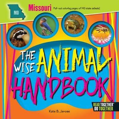 The Wise Animal Handbook Missouri by Kate B Jerome: New