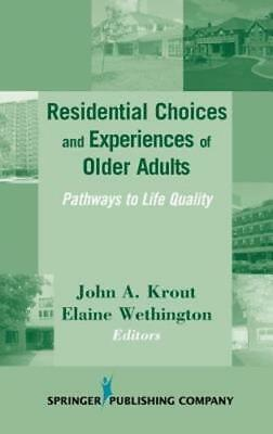 Residential Choices and Experiences of Older Adults: Pathways to Life Quality