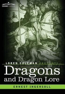 Dragons and Dragon Lore by Ernest Ingersoll: New