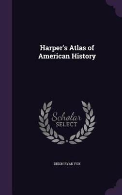Harper's Atlas of American History by Dixon Ryan Fox: New