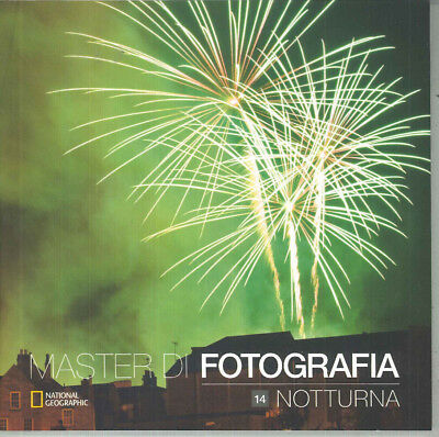 Master di Fotografia vol. 14   notturna  - National Geographic