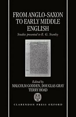 From Anglo-Saxon to Early Middle English: Studies Presented to E. G. Stanley