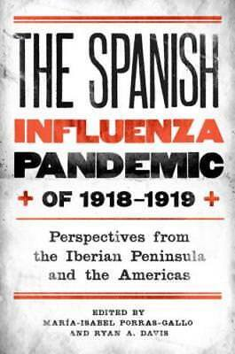 The Spanish Influenza Pandemic of 1918-1919: Perspectives from the Iberian: New