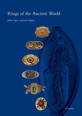 Rings of the Ancient World: Egyptian, Near Eastern, Greek, and Roman Rings from
