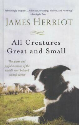 All Creatures Great and Small by James Herriot: New