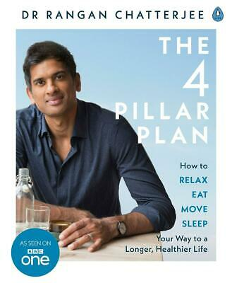 The 4 Pillar Plan: How to Relax, Eat, Move and Sleep Your Way to a Longer, Healt