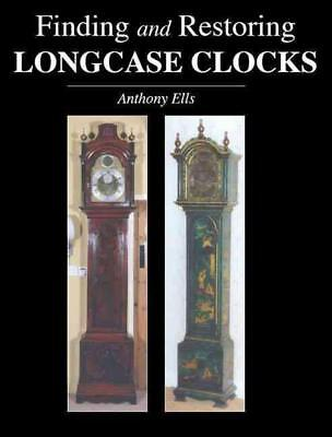 Finding and Restoring Longcase Clocks by Anthony Ells (English) Paperback Book F