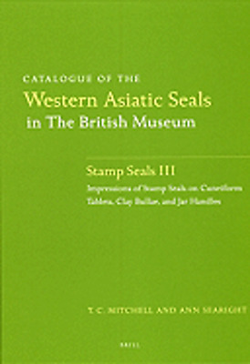 Catalogue of the Western Asiatic Seals in the British Museum: Stamp Seals III: