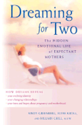 Dreaming for Two: The Hidden Emotional Life of Expectant Mothers by Greenberg