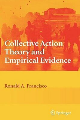 Collective Action Theory and Empirical Evidence by Ronald A Francisco: New