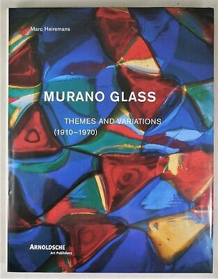 MURANO GLASS: THEMES AND VARIATIONS (1910-1970) Marc Heiremans 2002 Bios History