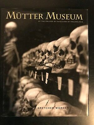 MUTTER MUSEUM OF COLLEGE OF PHYSICIANS OF PHILADELPHIA By Gretchen Worden