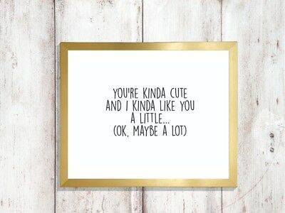 You Are Cute And I Like You Quote A4 Gloss Print Picture Unframed 2
