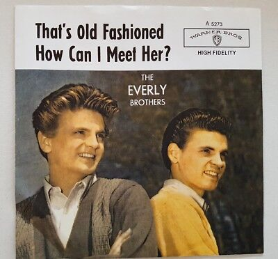 The Everly Brothers* ‎– That's Old Fashioned / How Can I Meet Her?