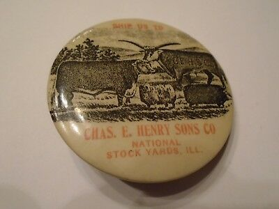 Antique Ship To Chas E Henry Sons Co. National Stock Yards, Ill Pinback Old Rare