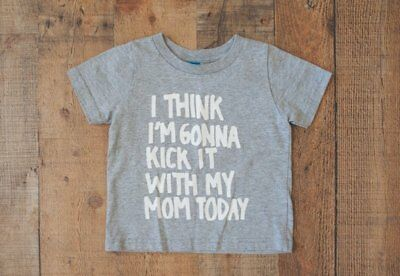 """""""I think I'm Gonna Kick it With My Mom Today"""" Graphic Tee 18 month"""
