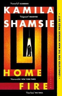 Home Fire: LONGLISTED FOR THE WOMEN'S PRIZE FOR FICTION 2018 | Kamila Shamsie