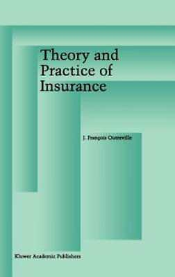 Theory and Practice of Insurance by J Francois Outreville: New