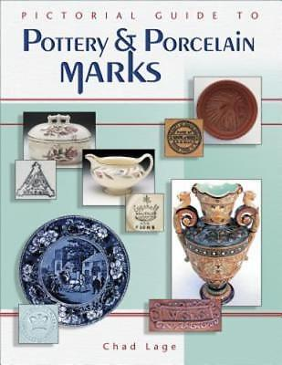 Pictorial Guide to Pottery and Porcelain Marks by Chad Lage: Used