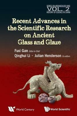 Recent Advances in the Scientific Research on Ancient Glass and Glaze by Gan