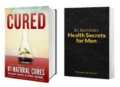 CURED: 81 NATURAL Cures & Health Secrets For Men Dr Rothfeld - Brand New!