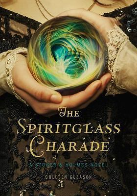 NEW - The Spiritglass Charade: A Stoker & Holmes Novel