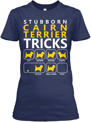 Cairn Terrier Stubborn - Tricks Sit Down Shake Come Gildan Women's Tee T-Shirt
