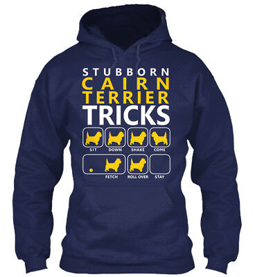 Cairn Terrier Stubborn - Tricks Sit Down Shake Come Gildan Hoodie Sweatshirt