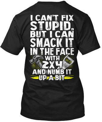 Carpenter I Cant Fix - Can't Stupid But Can Smack It Hanes Tagless Tee T-Shirt