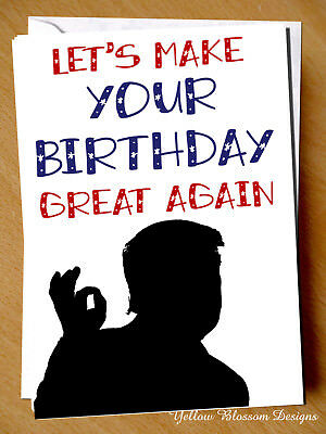 Birthday Card Funny Donald Trump USA Great Again Hilarious Comical Comedy Witty