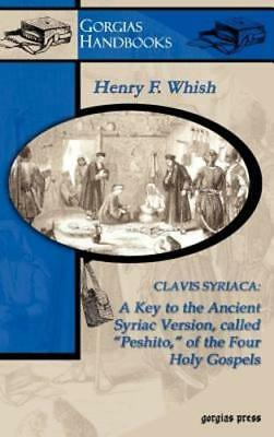 Clavis Syriaca: A Key to the Ancient Syriac Version, Called Peshitto, of the