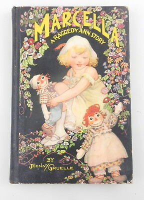 "1929 Antique MARCELLA ""A RAGGEDY ANN STORY"" Childrens Book JOHNNY GRUELLE S20"