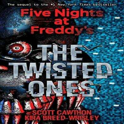 The Twisted Ones (Five Nights At Freddys 2) Scott Cawthon Scholastic Children Ne