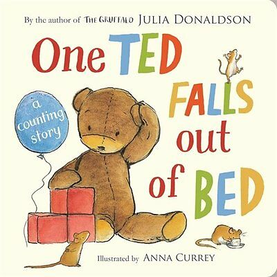 One Ted Falls Out of Bed: A Counting Story New Board book  Julia Donaldson, Anna