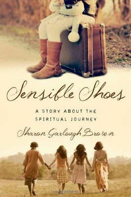 Sensible Shoes : A Story about the Spiritual Journey by Sharon Garlough Brown