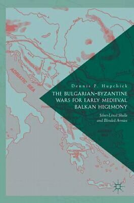 The Bulgarian-Byzantine Wars for Early Medieval Balkan Hegemony: Silver-Lined