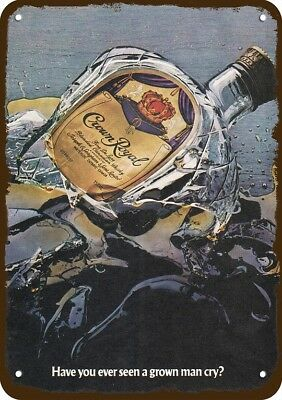 1981 CROWN ROYAL WHISKY Vintage Look METAL SIGN - EVER SEEN A GROWN MAN CRY?