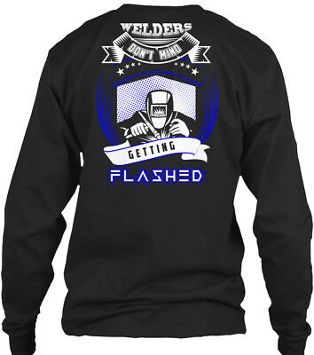 a7351135f Welders Dont Mind Getting Flashed - Don't Gildan Long Sleeve Tee T-Shirt