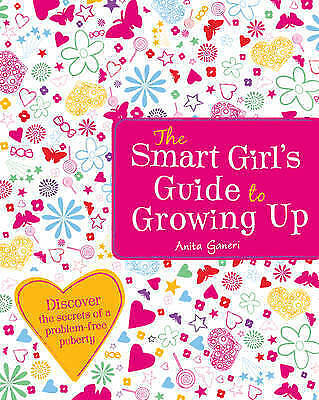 The Smart Girl's Guide to Growing Up by Anita Ganeri NEW FREE P&P