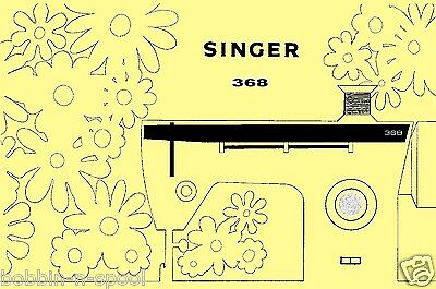 SINGER 368 (aka FASHION MATE) SEWING MACHINE ILLUSTRATED INSTRUCTIONS MANUAL