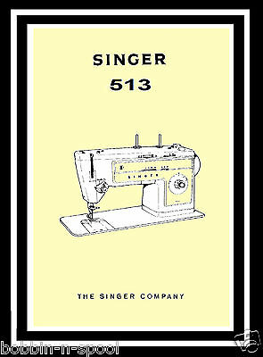 Extended Comprehensive Singer 513 Sewing Machine Illustrated Instructions Manual