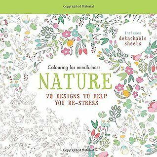 Nature: Colouring For Mindfulness - 70 Designs To Help You DE-Stress