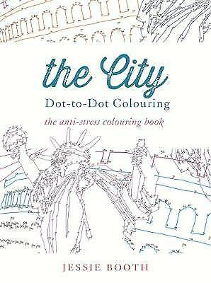 The City: Do-to-Dot The Anti-Stress Colouring Book by Jessie Booth