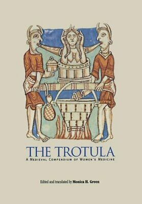 The Trotula: A Medieval Compendium of Women's Medicine by Gilmore: New