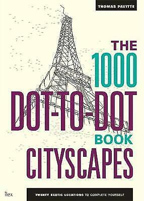 The 1000 Dot-to-Dot Book: Cityscapes: Twenty Exotic Locations to Complete