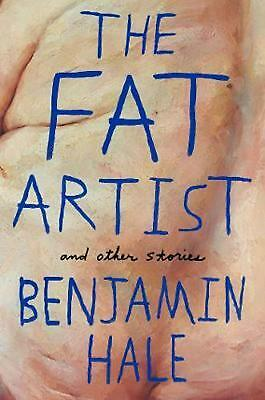 Fat Artist and Other Stories by Benjamin Hale Paperback Book Free Shipping!