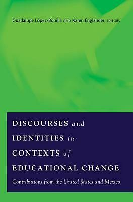 Discourses and Identities in Contexts of Educational Change: Contributions from